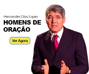 Homens de oração Hernandes Dias Lopes
